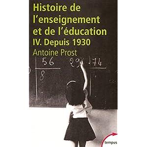 Histoire de l'enseignement et de l'éducation, tome IV : L'Ecole et la Famille dans une société en mutation, depuis 1930