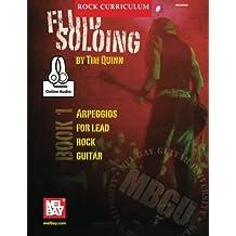 MBGU Rock Curriculum: Fluid Soloing, Book 1: Arpeggios for Lead Rock Guitar (Mel Bay Guitar University)
