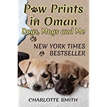 Paw Prints in Oman: Dogs, Mogs and Me (English Edition)