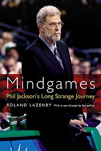 [Mindgames: Phil Jackson's Long Strange Journey] (By: Roland Lazenby) [published: June, 2007]