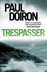 Trespasser (Mike Bowditch 2) by Paul Doiron (2013-05-16)