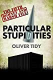Particular Stupidities (The Romney And Marsh Files Book 5) by Oliver Tidy