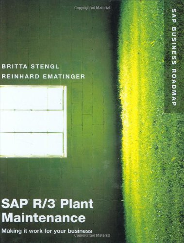 SAP R/3 Plant Maintenance: Making it work for your business