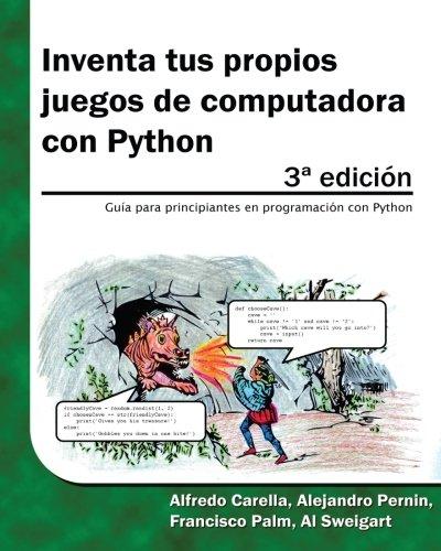 Inventa tus propios juegos de computadora con Python