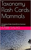 This book contains flash cards to help you study the common and scientific names of mammals in the Chrioptera Order. This book includes flash cards going from scientific name to common name ONLY.   There is no randomization of animals in this book. R...