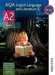 AQA English Language and Literature B A2: Student's Book (Aqa A2 Students Book)