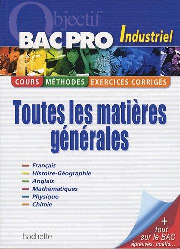 Toutes les matières Bac Pro Industriel par Agnès Auerbach, Georges Bringuier, Michel Corlin, Annie Deroo