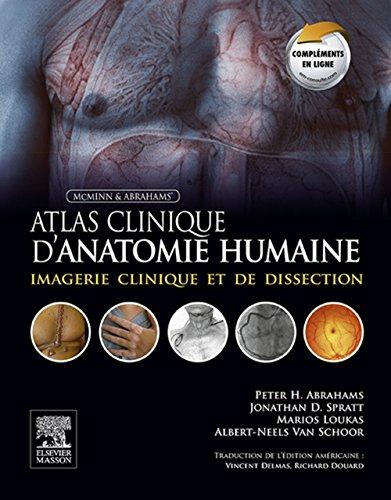 Atlas clinique d'anatomie humaine de McMinn et Abrahams: Imagerie clinique et de dissection avec compléments électroniques par Peter H. Abrahams