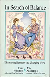 In Search of Balance: Discovering Harmony in a Changing World by John Robbins (1991-03-02)
