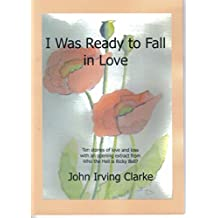 I Was Ready to Fall in Love: Ten stories of love and loss