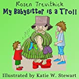 My Babysitter is a Troll (Smelly Trolls Junior)