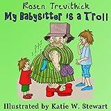 My Babysitter is a Troll (Smelly Trolls Junior)