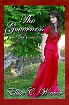 The Governess Volume Two: Book One (A Huntington Saga Series) (English Edition) di [Weaver, Ellise C.]
