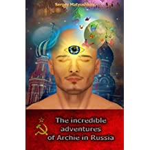Archie's amazing adventures in Russia (2016) (English Edition)