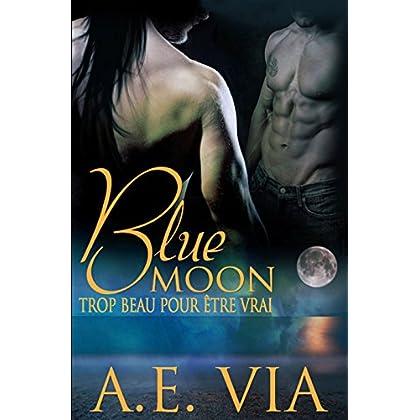 Blue Moon: Trop Beau Pour Etre Vrai