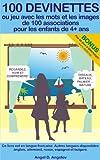 Telecharger Livres 100 devinettes ou jeu avec les mots et les images de 100 associations pour les enfants de 4 ans (PDF,EPUB,MOBI) gratuits en Francaise