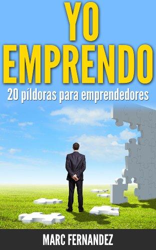 Descargar Libro ¡Yo Emprendo! 20 píldoras para emprendedores de Marc Fernàndez Plaza