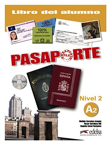 Pasaporte. A2. Libro del alumno. Per le Scuole superiori. Con CD Audio: Pasaporte 2 (A2)- libro del alumno + CD audio (Métodos - Jóvenes Y Adultos - Pasaporte - Nivel A2)
