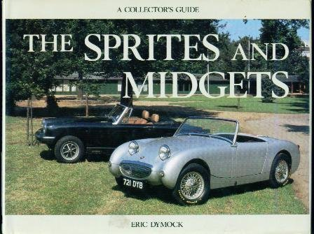 sprites-and-midgets-collectors-guide-collectors-guides-by-e-dymock-1981-06-02