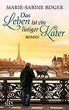 Das Leben ist ein listiger Kater: Roman