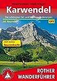 Karwendel: Die schönsten Tal- und Höhenwanderungen. Mit extra Tourenkarte 1:60000. 56 Touren. Mit GPS-Tracks. (Rother Wanderführer)