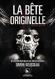 La bête originelle par Simon Rousseau