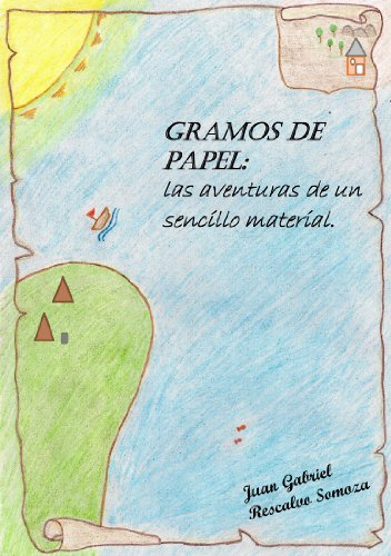 Gramos de Papel: las aventuras de un sencillo material por Juan Rescalvo Somoza