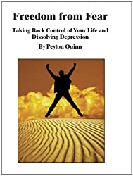 Freedom From Fear: Taking Back Control of Your Life & Dissolving Depression (English Edition)
