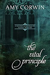 The Vital Principle (A Second Sons Inquiry Agency Regency Mystery Book 1)
