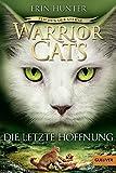 Warrior Cats - Zeichen der Sterne. Die letzte Hoffnung: IV, Band 6