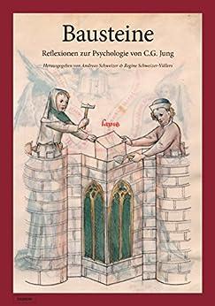 Bausteine: Reflexionen zur Psychologie von C.G. Jung (German Edition) di [Schweizer, Andreas]