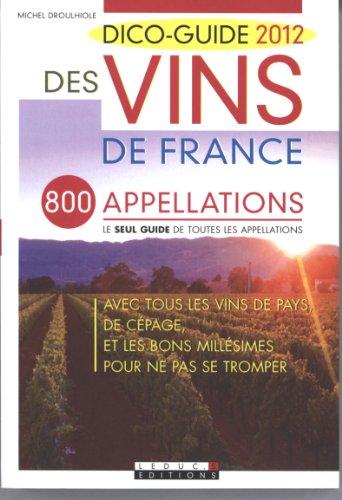 Dico-guide 2012 des vins de France par Michel Droulhiole