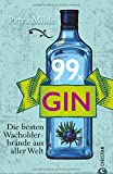 Gin-Buch: 99 x Gin. Die besten Wacholderbrände aus aller Welt. Für Martini, Gin Tonic und Co. 99 starke Wacholder-Dest