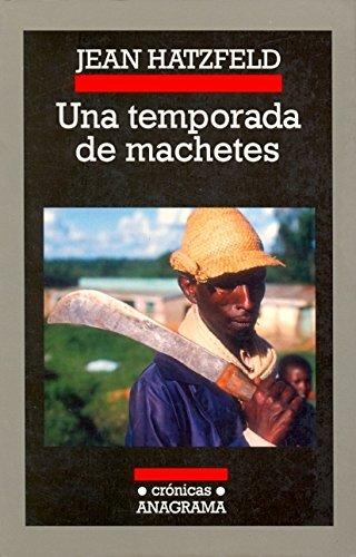 Una temporada de machetes (Crónicas)