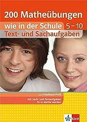 Klett 200 Matheübungen wie in der Schule Text- und Sachaufgaben Klasse 5 - 10: Mathematik einfach üben für Gymnasium und Realschule