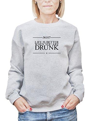 Felpa da donna con Life Is Better When You Are Drunk Funny Slogan Phrase stampa. Small, Grigio