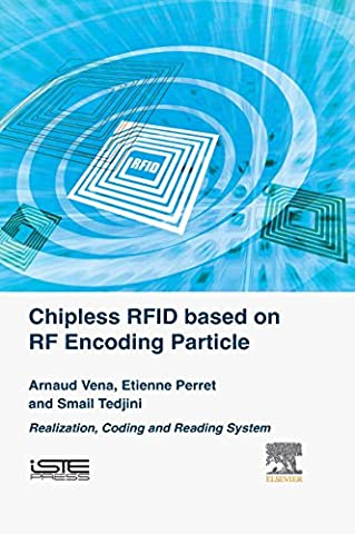 Chipless RFID based on RF Encoding Particle: Realization, Coding and