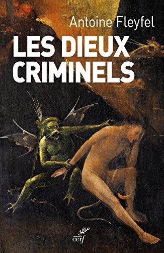 Les dieux criminels par Antoine Fleyfel