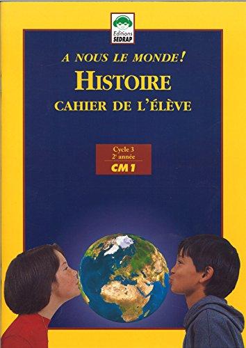 le-dossier-histoire-a-nous-le-monde-cm1