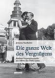 Die ganze Welt des Vergnügens: Berliner Vergnügungsparks der 1880er bis 1930er Jahre