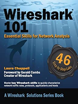 Wireshark 101: Essential Skills for Network Analysis (Wireshark Solutions Series) (English Edition) par [Chappell, Laura]