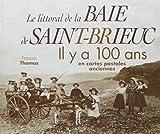 Telecharger Livres Le littoral de la baie de Saint Brieuc Il ya 100 ans En cartes postales anciennes (PDF,EPUB,MOBI) gratuits en Francaise