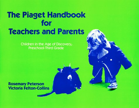 piaget-handbook-for-teachers-and-parents-children-the-age-of-discovery-preschool-3rd-grade-early-chi