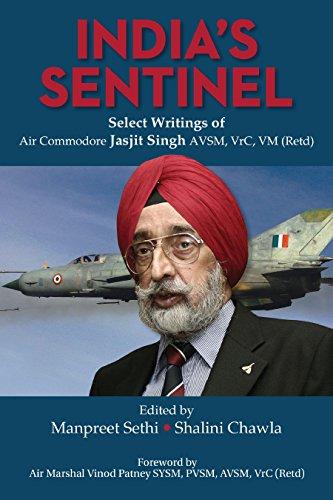 indias-sentinel-select-writings-of-air-commodore-jasjit-singh-avsm-vrc-vm-retd-select-writings-of-ai