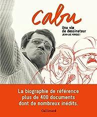 Cabu. Une vie de dessinateur par Jean-Luc Porquet