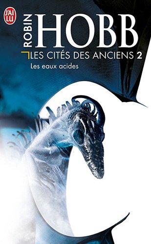 Les Cités des Anciens, Tome 2 : Les eaux acides par Robin Hobb