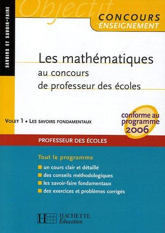Les mathématiques au concours de professeur des écoles : Tome 1, Les savoirs fondamentaux par Alain Descaves