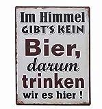 i.st home Lafinesse - Metallschild, Schild - Im himmel gibt's kein bier, darum trinken wir es hier ! - 35 x 26 cm