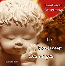 Le bonheur des anges par [Ansermoz, Jean-Pascal]