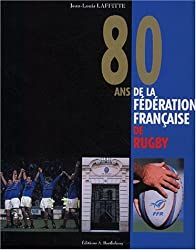 80 ans de la Fédération Française de Rugby (1920-2000)